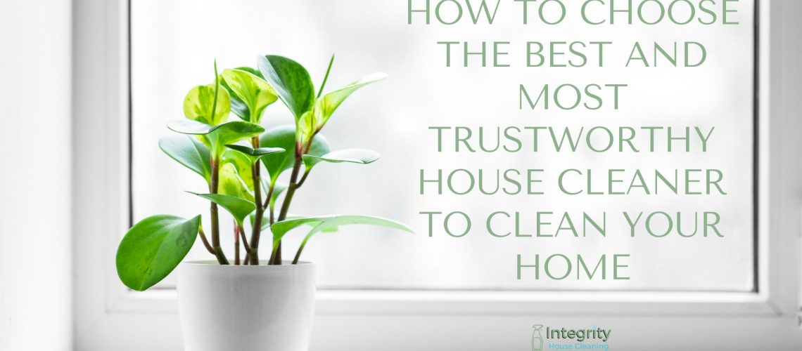 Integrity House Cleaning Most Trustworthy House Cleaner